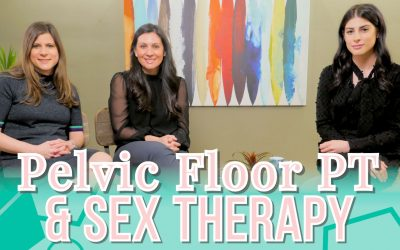 Why Pelvic Floor Physical Therapy & Sex Therapy Work Hand in Hand